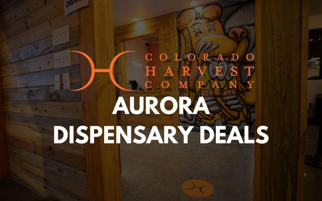 Aurora Dispensary Deals By Colorado Harvest Company