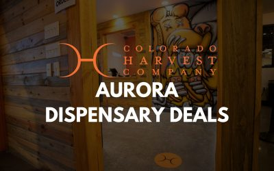 Aurora Dispensary Deals By Colorado Harvest Company