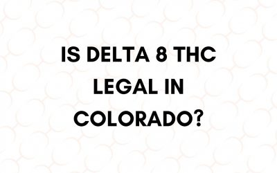 Is Delta 8 THC Legal In Colorado