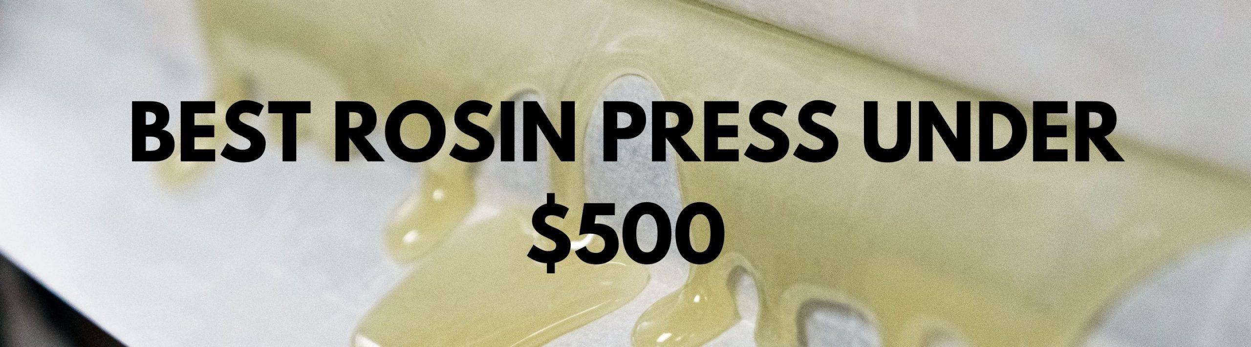 Best rosin press under 500