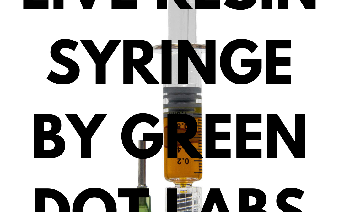Live Resin Syringe By Green Dot Labs